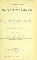 view An introduction to the osteology of the Mammalia / by William Henry Flower.