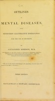 view Outlines of mental diseases, with seventeen illustrative engravings for the use of students
