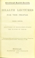 view Health lectures for the people : third series, delivered in Edinburgh during the winter of 1882-83.