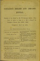 """view Contagious Diseases Acts (1866-1869) Repeal : summary of the debate on Mr. W. Fowler's motion, """"That leave be given to bring in a Bill to repeal the Contagious Diseases Acts (1866-1869)"""", Tuesday, May 24, 1870."""