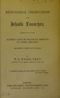 view Medico-legal observations upon infantile leucorrhoea / William Robert Wills Wilde.