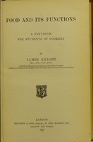view Food and its functions : a text-book for students of cookery / by James Knight.