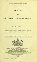 view Report on the influenza epidemic of 1889-90 / by Dr. Parsons ; with an introduction by the medical officer of the local government board.