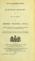 view Further report and papers on epidemic influenza, 1889-92 / with an introduction by the Medical Officer of the Local Government Board.