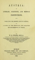 view Austria : its literary, scientific, and medical institutions : with notes upon the present state of science, and a guide to the hospitals and sanatory establishments of Vienna