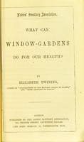 view What can window-gardens do for our health? / by Elizabeth Twining.