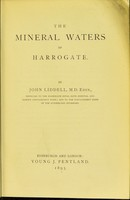 view The mineral waters of Harrogate / by John Liddell.