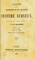 view Leçons sur les fonctions et les maladies du système nerveux / Francois Magendie ; recueillies et publièes par C. James, revues par le professeur.