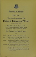 view Visit of their Royal Highnesses the Prince & Princess of Wales to inaugurate the new buildings for the Departments of Natural Philosophy, Physiology, Materia Medica, and Forensic Medicine with Public Health, on Tuesday, 23rd April, 1907.
