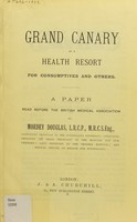 view Grand Canary as a health resort for consumptives and others : a paper read before the British Medical Association / by Mordey Douglas.