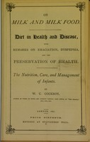 view On milk and milk food : diet in health and disease : with remarks on emaciation, dyspepsia, and the preservation of health : the nutrition, care and management of infants