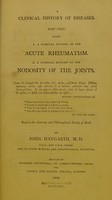 view A clinical history of diseases : part first : being 1. A clinical history of the acute rheumatism. 2. A clinical history of the nodosity of the joints / read to the Literary and Philosophical Society of Bath by John Haygarth.