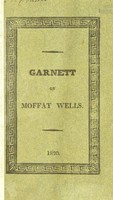 view Observations on Moffat, and its mineral waters / by T. Garnett ; with notes and additions, by the editor.