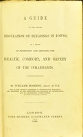 view A guide to the proper regulation of buildings in towns as a means of promoting and securing the health, comfort and safety of the inhabitants
