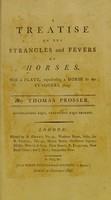 view A treatise on the strangles and fevers of horses : with a plate, representing a horse in the staggers, slung