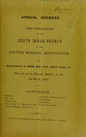 view Annual address of the President of the South Indian Branch of the British Medical Association / by Surgeon-General G. Bidie.