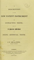 view A description of the new patent instrument for extracting teeth : also of a patent method of fixing artificial teeth