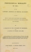 view Professional morality in 1831 : or the lawyer's defence of medical quackery : in which John St. John Long's discoveries are examined, and his claims to the confidence of the British public, are criticised
