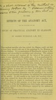view On the effects of the Anatomy Act, and the facilities for the study of practical anatomy in Glasgow / by George Buchanan.