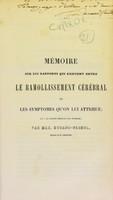view Mémoire sur les rapports qui existent entre le ramollissement cérébral et les symptomes qu'on lui attribue / par Max. Durand-Fardel.