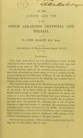 view On the action and use of the opium alkaloids cryptopia and thebaia / by John Harley, M.D.