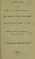 view On the modifications produced in the temperature of the body by the local application of cold and heat / by Frederick Barham Nunneley, M.D.