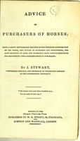 view Advice to purchasers of horses : being a short and familiar treatise on the exterior conformation of the horse, the nature of soundness and unsoundness, the laws relating to sale and warranty, with copious directions for discovering unsoundnesses prior to purchasing