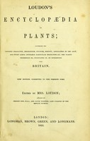 view Loudon's encyclopædia of plants : comprising the specific character, description, culture, history, application in the arts, and every other desirable particular respecting all the plants indigenous to, cultivated in, or introduced to Britain