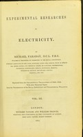 view Experimental researches in electricity. Vol. 3 / by Michael Faraday.