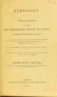 view Ethnology : three papers read before the Ethnological Society of London, and published in the transactions of the Society