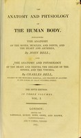 view The anatomy and physiology of the human body ... / By John and Charles Bell.