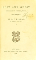 view Host and guest : a book about dinners, wines, and desserts / by A.V. Kirwan.