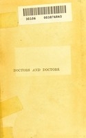 view Doctors and doctors : some curious chapters in medical history and quackery / By Graham Everitt.