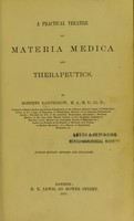 view A practical treatise on materia medica and therapeutics / by Roberts Bartholow.