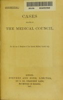 view Cases relating to the medical council : for the use of members of the General Medical Council only