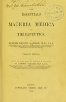 view The essentials of materia medica and therapeutics / by Alfred Baring Garrod.
