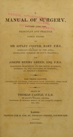 view A manual of surgery : founded upon the principles and practice lately taught by Sir Astley Cooper and Joseph Henry Green.