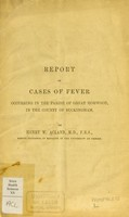 view Report on cases of fever occurring in the parish of Great Horwood, in the County of Buckingham