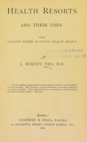 view Health resorts and their uses : being vacation studies in various health resorts / by I. Burney Yeo.