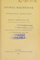 view Animal magnetism : physiological observation / by Rudolf Heidenhain ; translated from the 4th German ed. by L.C. Wooldridge.