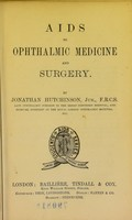 view Aids to ophtalmic medicine and surgery / by Jomathan Hutchinson.