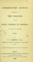 view Introductory lecture delivered in the theatre of the Royal College of Surgeons on the 8th of May, 1820.