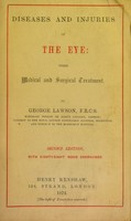 view Diseases and injuries of the eye : their medical and surgical treatment / by George Lawson.
