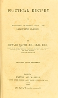 view Practical dietary for families, schools, and the labouring classes / by Edward Smith.