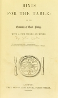 view Hints for the table : or, The economy of good living. With a few words on wines.
