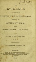 view The evidence taken before a committee of the House of Commons, respecting the Asylum at York