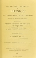 view Elementary treatise on physics, experimental and applied : for the use of colleges and schools / translated from Ganot's Éléments de physique (with the author's sanction) by E. Atkinson.