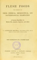view Flesh foods, with methods for their chemical, microscopical, and bacteriological examination : a practical hand-book for medical men, analysts, inspectors, and others / by C. Ainsworth Mitchell.