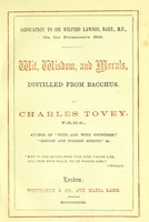 view Wit, wisdom, and morals, distilled from Bacchus / by Charles Tovey.