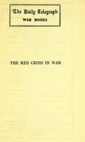 view The Red cross in war : woman's part in the relief of suffering / by Mary Frances Billington.